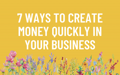 7 Ways to Create Money Quickly in Your Business